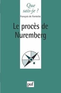 François de Fontette - Le procès de Nuremberg.