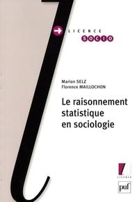 Marion Selz et Florence Maillochon - Le raisonnement statistique en sociologie.