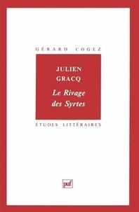 Gérard Cogez - Le rivage des Syrtes de Julien Gracq.