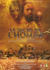 Jacques Malaterre et Michel Fessler - Le sacre de l'homme - Homo sapiens invente les civilisations.