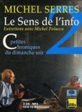 Michel Serres et Michel Polacco - Le sens de l'info 2 - Petites chroniques du dimanche soir. 3 CD audio MP3