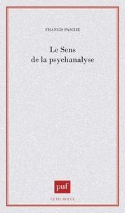 Francis Pasche - Le sens de la psychanalyse.