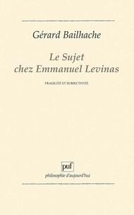 Le sujet chez Emmanuel Levinas - Fragilité et subjectivité.pdf