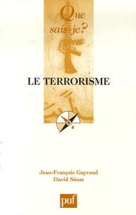 Jean-François Gayraud et David Sénat - Le terrorisme.