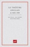 Jean Dulck et Jean Hamard - Le théâtre anglais de 1660 à 1800.