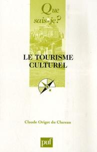 Claude Origet du Cluzeau - Le tourisme culturel.