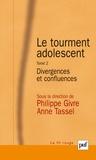 Philippe Givre et Anne Tassel - Le Tourment adolescent - Tome 2, Divergences et confluences.