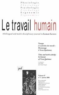 Jean-Claude Marquié et  Collectif - Le travail humain Volume 67 N° 1 Janvi : Temps et activités de travail : hommage à Yvon Quéinnec - Tome 1.
