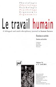 Béatrice Cahour et Alain Lancry - Le travail humain Volume 74 N° 2, Avri : Emotions et activités.