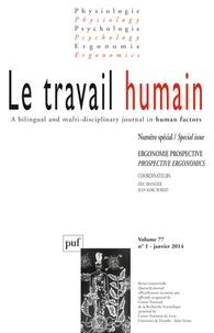 Eric Brangier et Jean-Marc Robert - Le travail humain Volume 77 N° 1, Janv : Ergonomie prospective.