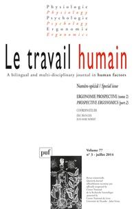 Eric Brangier et Jean-Marc Robert - Le travail humain Volume 77 N° 3, Juil : Ergonomie prospective - Tome 2.