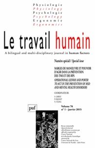 Sandrine Caroly et Pascal Simonet - Le travail humain Volume 78 N° 1, Janv : Marge de manoeuvre et pouvoir d'agir dans la prévention des TMS et des RPS.