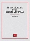 Georges Matoré - Le Vocabulaire et la société médiévale.