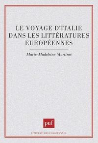 Marie-Madeleine Martinet - Le voyage d'Italie dans les littératures européennes.