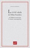 Jocelyn Maixent - Le XVIIIe siècle de Milan Kundera ou Diderot investi par le roman contemporain.