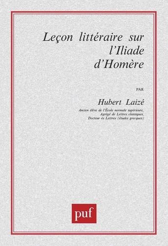 Hubert Laizé - Leçon littéraire sur l'Iliade d'Homère.