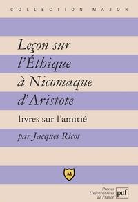 Jacques Ricot - Leçon sur l'Ethique à Nicomaque d'Aristote. - Livres sur l'amitié.