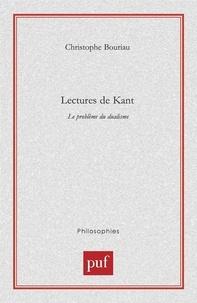 Christophe Bouriau - Lectures de Kant. - Le problème du dualisme.