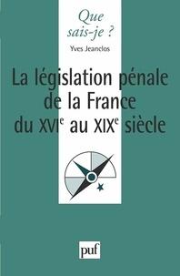 Yves Jeanclos - Législation pénale du 16e au 19e siècle.