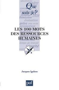 Jacques Igalens - Les 100 mots des ressources humaines.