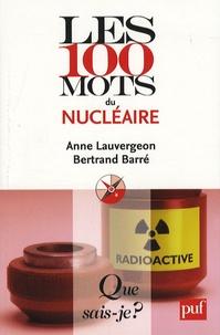 Anne Lauvergeon et Bertrand Barré - Les 100 mots du nucléaire.