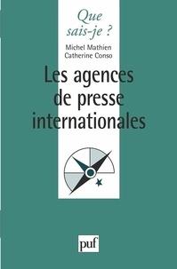 Catherine Conso et Michel Mathien - Les agences de presse internationales.