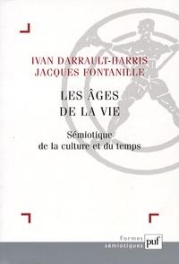 Ivan Darrault-Harris et Jacques Fontanille - Les âges de la vie - Sémiotique de la culture et du temps.