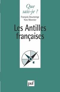 Yves Monnier et François Doumenge - Les Antilles françaises.
