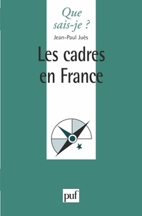 Jean-Paul Juès - Les cadres en France.