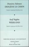 Dumitru Solomon et Iosif Naghiu - Les Cahiers de la Maison Antoine Vitez  : Diogène le Chien et Week-end.