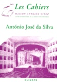 Antonio-José Da Silva et Pierre Léglise-Costa - Les Cahiers de la Maison Antoine Vitez N° 4 : Antonio José da Silva, dit Le Juif.