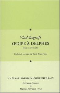 Vlad Zografi - Les Cahiers de la Maison Antoine Vitez  : Oedipe à Delphes.