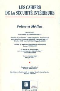 Collectif - Les Cahiers de la Sécurité Intérieure N° 12 février-avril : Police et médias.