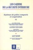 Collectif - Les Cahiers de la Sécurité Intérieure N° 13 mai-juillet 19 : Systèmes de police comparés et coopération - Tome 1.