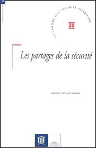 Collectif - Les Cahiers de la Sécurité Intérieure N° 33 Juillet 1998 : Les partages de la sécurité.