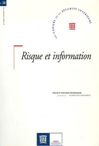 IHESI - Les Cahiers de la Sécurité Intérieure N° 34, Quatrième tri : Risque et information.