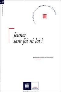 Collectif - Les cahiers de la sécurité intérieure N° 42 - Quatrième trimestre 2000 : Jeunes sans foi ni loi ?.