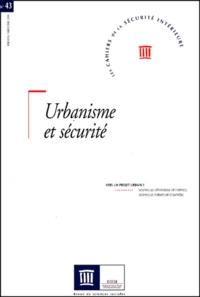 IHESI - Les Cahiers de la Sécurité Intérieure N° 43 Premier trimes : Urbanisme et sécurité - Vers un projet urbain ?.