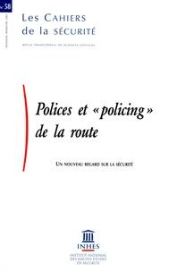 """Marc Alain et Valérie Boussard - Les Cahiers de la sécurité N° 58, 3e trimestre : Polices et """"policing"""" de la route - Un nouveau regard sur la sécurité."""