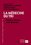 Guillaume Lachenal et Céline Lefève - Les Cahiers du Centre Georges-Canguilhem N° 6 : La médecine du tri - Histoire, éthique, anthropologie.