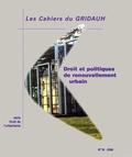 Henri Jacquot - Les Cahiers du GRIDAUH N° 10/2003 : Droit et politiques de renouvellement urbain.