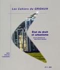 GRIDAUH - Les Cahiers du GRIDAUH N° 11/2004 : Etat de droit et urbanisme.