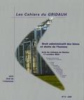 GRIDAUH - Les Cahiers du GRIDAUH N° 14/2005 : Droit administratif des biens et droits de l'homme - Acte du colloque de Nantes, 17 octobre 2003.