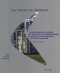 René Hostiou et Jean-François Struillou - Les Cahiers du GRIDAUH N° 17/2007 : La participation du public aux décisions de l'administration en matière d'aménagement et d'environnement - Journée d'études, Nantes, 6 octobre 2006.