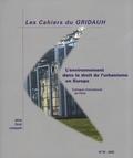 AIDRU - Les Cahiers du GRIDAUH N° 18/2008 : L'environnement et le droit de l'urbanisme en Europe.