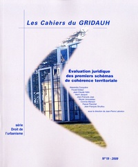 Jean-Pierre Lebreton - Les Cahiers du GRIDAUH N° 19/2009 : Evaluation juridique des premiers schémas de cohérence territoriale.