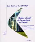 Thierry Tanquerel et Yves Jégouzo - Les Cahiers du GRIDAUH N° 20/2011 : Risque et droit de l'urbanisme en Europe - Colloque biennal de l'Association internationale de droit de l'urbanisme (AIDRU) Thessalonique, 18-19 septembre 2009.