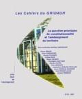 Elise Carpentier - Les Cahiers du GRIDAUH N° 22/2011 : La question prioritaire de constitutionnalité et l'aménagement du territoire.
