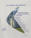 Henri Jacquot - Les Cahiers du GRIDAUH N° 23/2012 : La dimension juridique de l'écriture du plan local d'urbanisme.