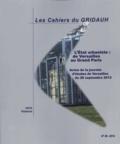 Jean-Pierre Lebreton - Les Cahiers du GRIDAUH N° 26/2014 : L'Etat urbaniste : de Versailles au Grand Paris - Actes de la journée d'études de Versailles du 28 septembre 2012.